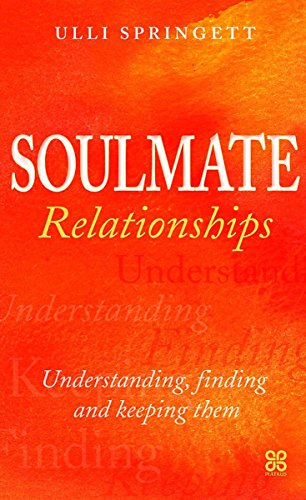 9780749924188: Soulmate Relationships: Understanding, Finding and Keeping Them