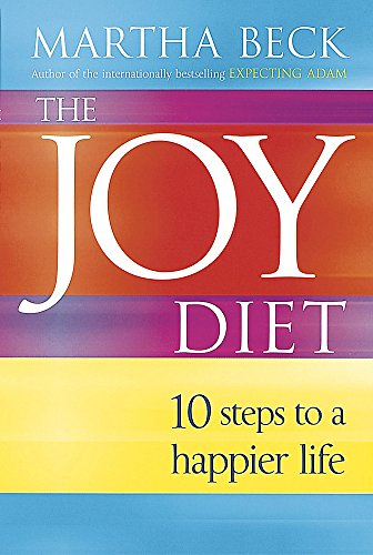 9780749924270: The Joy Diet: 10 steps to a happier life