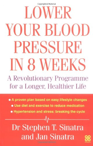 9780749924287: Lower Your Blood Pressure In 8 Weeks: A revolutionary programme for a longer, healthier life