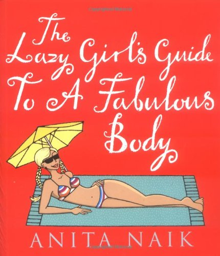 9780749924324: The Lazy Girl's Guide to a Fabulous Body