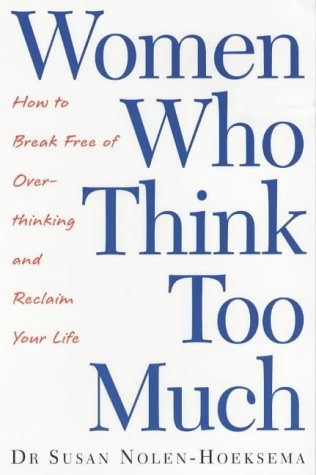 9780749924355: Women Who Think Too Much : How to Break Free of Ov