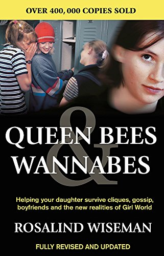 9780749924379: Queen Bees And Wannabes for the Facebook Generation: Helping your teenage daughter survive cliques, gossip, bullying and boyfriends