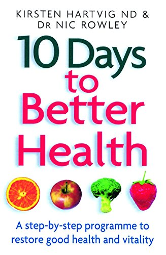 9780749924386: 10 Days to Better Health: A Step-By-Step Programme to Restore Good Health and Vitality