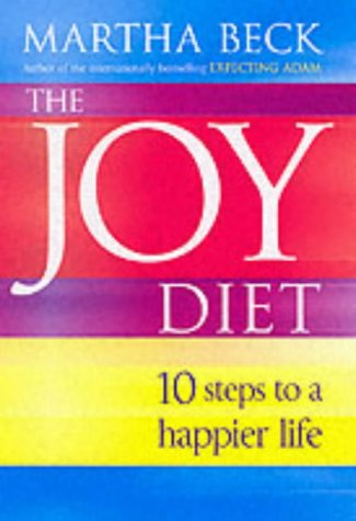 9780749924416: The Joy Diet: 10 Steps to a Happier Life