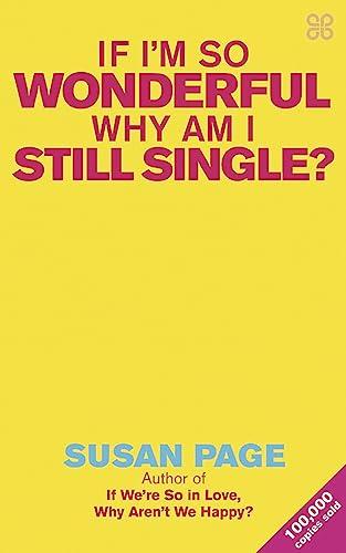 9780749924607: If I'm So Wonderful, Why Am I Still Single?