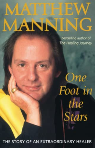 One Foot in the Stars: The Story of the World's Most Extraordinary Healer (0749924632) by Manning, Matthew