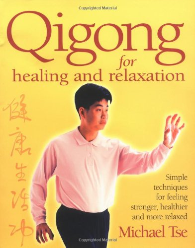 Qigong for Healing and Relaxation.: Tse, Michael.