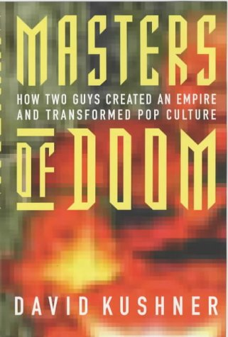 9780749924751: Masters Of Doom: How two guys created an empire and transformed pop culture
