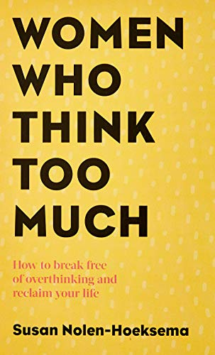 9780749924812: Women Who Think Too Much: How to break free of overthinking and reclaim your life