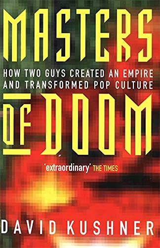 9780749924898: Masters of Doom: How Two Guys Created an Empire and Transformed Pop Culture