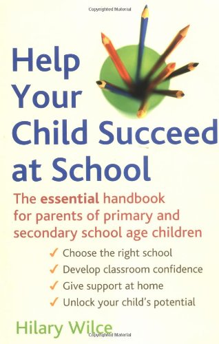 9780749924911: Help Your Child Succeed at School: The Essential Handbook for Parents