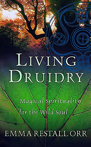 9780749924973: Living Druidry: Magical spirituality for the wild soul