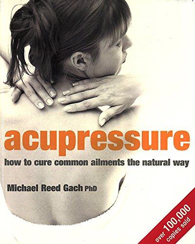 9780749925345: Acupressure: How to cure common ailments the natural way