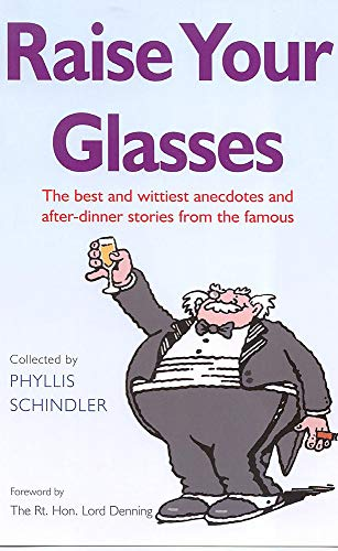 9780749925390: Raise Your Glasses: The best and wittiest anecdotes and after-dinner stories from the famous