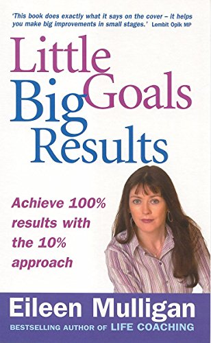 9780749925468: Little Goals, Big Results: Achieve 100% Results with the 10% Approach