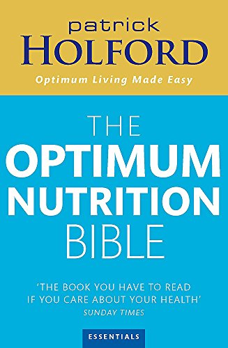 9780749925529: Patrick Holford's New Optimum Nutrition Bible : The Book You Have to Read If You Care About Your Health
