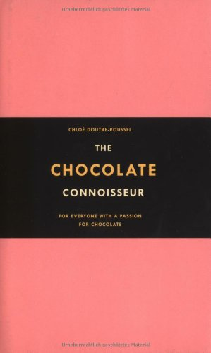 9780749925642: The Chocolate Connoisseur: For Everyone with a Passion for Chocolate