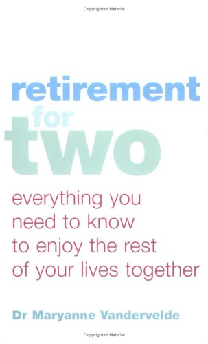 9780749925673: Retirement for Two: Everything You Need to Know to Enjoy the Rest of Your Lives Together