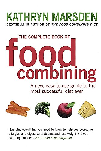 9780749925864: The Complete Book of Food Combining