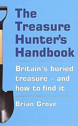9780749925871: The Treasure Hunter's Handbook: Britain's Buried Treasure - And How to Find it