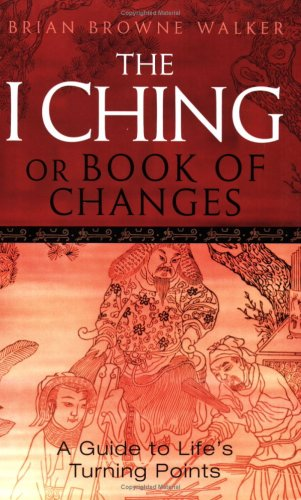 9780749926175: The I Ching Or Book Of Changes: Use the Wisdom of the Chinese Sages for Success and Good Fortune: A Guide to Life's Turning Points