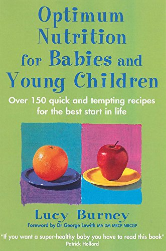9780749926229: Optimum Nutrition for Babies and Young Children