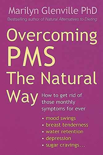 9780749926274: Overcoming Pms The Natural Way: How to get rid of those monthly symptoms for ever