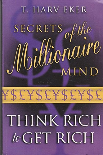 9780749926281: Secrets of the Millionaire Mind: Mastering the Inner Game of Wealth
