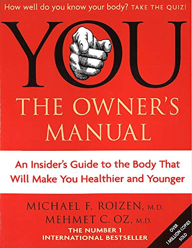9780749926298: You: The Owner's Manual: An insider's guide to the body that will make you healthier and younger