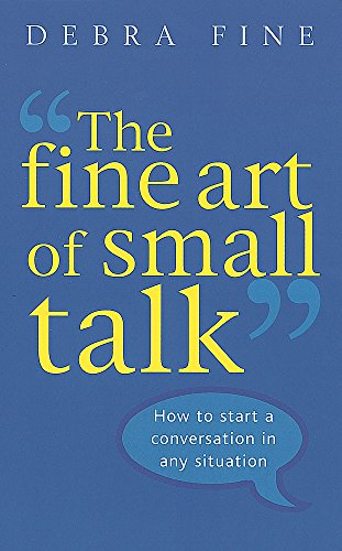 9780749926748: The Fine Art Of Small Talk: How to start a conversation in any situation