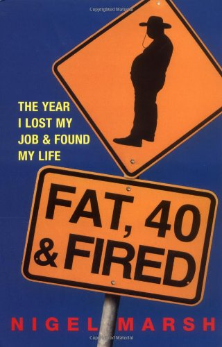 9780749927011: Fat, Forty And Fired