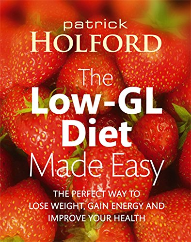9780749927141: The Low-GL Diet Made Easy: The Perfect Way to Lose Weight, Gain Energy and Improve Your Health