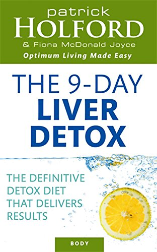 9780749927554: The 9-Day Liver Detox: The definitive detox diet that delivers results