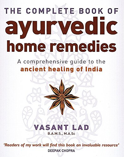 9780749927653: The Complete Book Of Ayurvedic Home Remedies: A comprehensive guide to the ancient healing of India