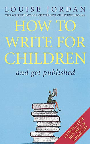9780749927721: How to Write for Children and Get Published