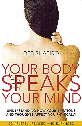 9780749927837: Your Body Speaks Your Mind