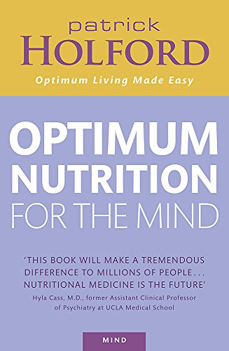 Optimum Nutrition For The Mind ( Expanded And Updated )