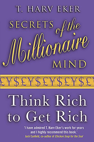 9780749927899: Secrets Of The Millionaire Mind: Think rich to get rich