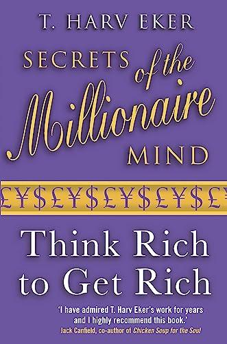 9780749927899: Secrets of the Millionaire Mind: Think Rich to Get Rich!