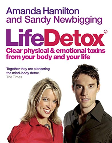Lifedetox: Clear physical and emotional toxins from: Amanda Hamilton and