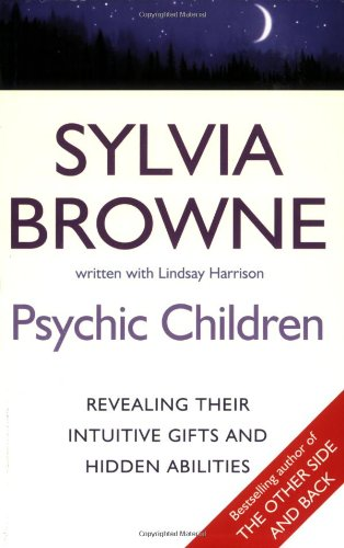 9780749928056: Psychic Children: Revealing the Intuitive Gifts and Hidden Abilities of Boys and Girls: Revealing Their Intuitive Gifts and Hidden Abilities