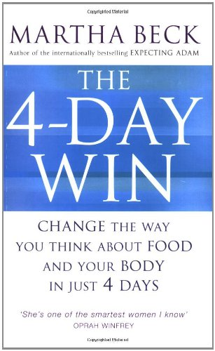 9780749928087: The 4 Day Win: Change the Way You Think About Food and Your Body in Just 4 Days