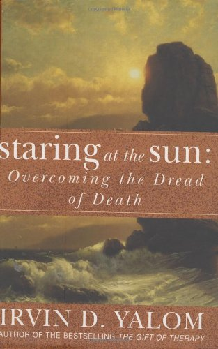 9780749928094: Staring At The Sun: Being at peace with your own mortality: Overcoming the Terror of Death