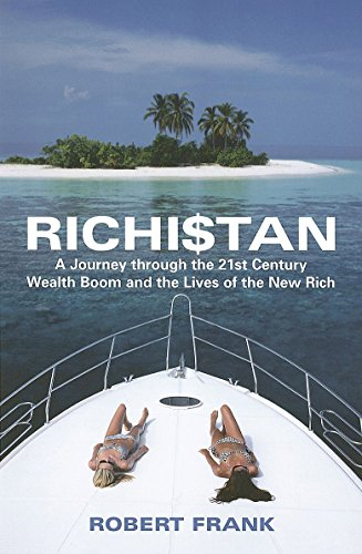 9780749928230: Richistan: A Journey Through the 21st Century Wealth Boom and the Lives of the New Rich