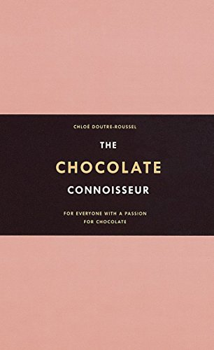 The Chocolate Connoisseur: For everyone with a: Doutre-Roussel, Chloe