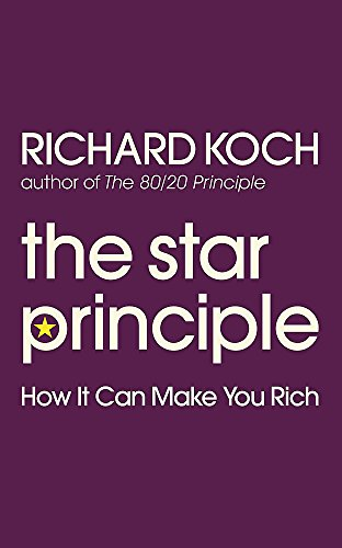 9780749928407: The Star Principle: How It Can Make You Rich