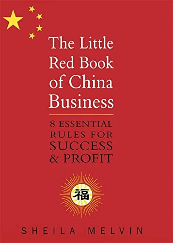 9780749928445: The Little Red Book Of China Business: 8 essential rules for success and profit