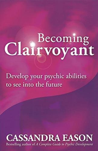 9780749928452: Becoming Clairvoyant: Develop Your Psychic Abilities to See into the Future