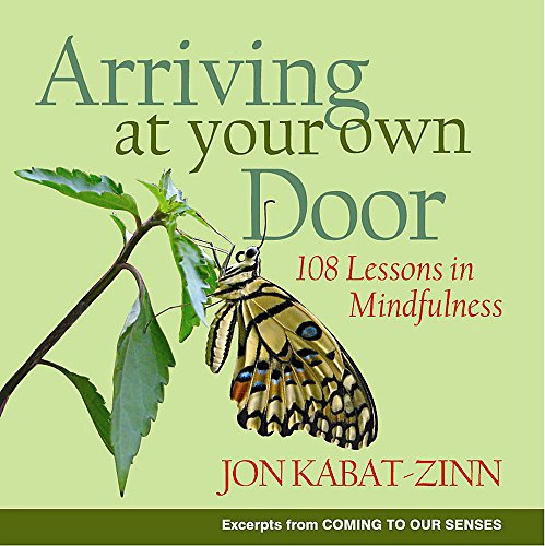 9780749928612: Arriving at Your Own Door: 108 Lessons in Mindfulness