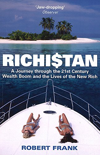 9780749928650: Richistan: A Journey Through the 21st Century Wealth Boom and the Lives of the New Rich